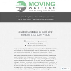 3 Simple Exercises to Help Your Students Read Like Writers