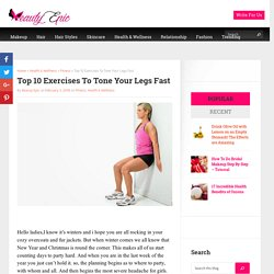 Top 10 Exercises To Tone Your Legs Fast - Beauty Epic