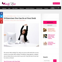 19 Exercises You Can Do at Your Desk - Beauty Epic