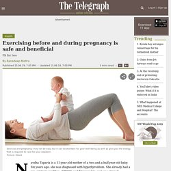 Exercising before and during pregnancy is safe and beneficial