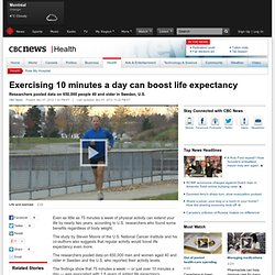 Exercising 10 minutes a day can boost life expectancy - Health
