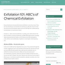 Exfoliation 101: ABC's of Chemical Exfoliation – GLOW RECIPE