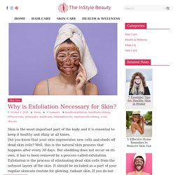 Why is Exfoliation Necessary for Skin?