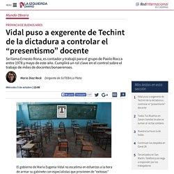 """Vidal puso a exgerente de Techint de la dictadura a controlar el """"presentismo"""" docente"""