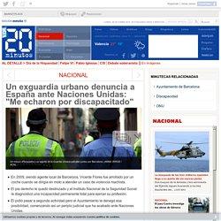 """Un exguardia urbano denuncia a España ante Naciones Unidas: """"Me echaron por discapacitado"""""""