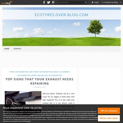 Top Signs That Your Exhaust Needs Repairing - ecotyres.over-blog.com