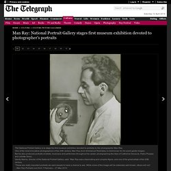 Man Ray: National Portrait Gallery stages first museum exhibition devoted to photographer's portraits