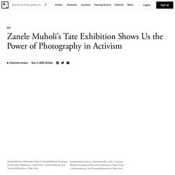 Zanele Muholi's Tate Exhibition Shows Us the Power of Photography in Activism
