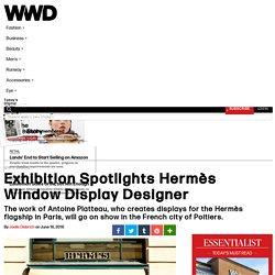 Exhibition Spotlights Hermès Window Display Designer – WWD