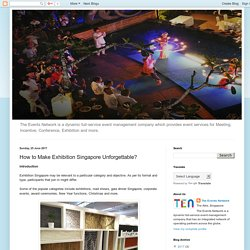 How to Make Exhibition Singapore Unforgettable?