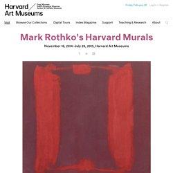 Exhibitions, Mark Rothko's Harvard Murals