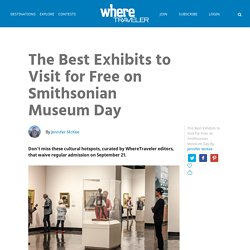 The Best Exhibits to Visit for Free on Smithsonian Museum Day