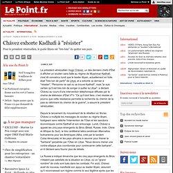 "Chávez exhorte Kadhafi à ""résister"""
