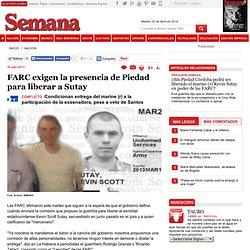FARC exigen la presencia de Piedad para liberar a Sutay, Nación