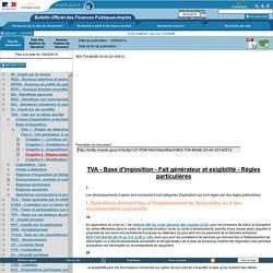 Base d'imposition - Fait générateur et exigibilité - Règles particulières