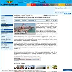 Eximbank Chine va prêter 390 milliards au Cameroun