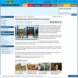 Eximbank-Inde prête 55 milliards au Cameroun