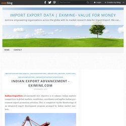 Indian Export Advancement - Eximine.com - Import Export Data