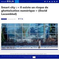 Smart city : « Il existe un risque de ghettoïsation numérique »
