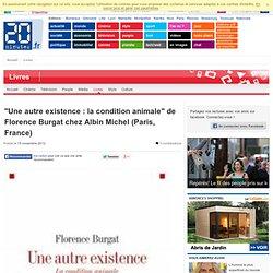 """""""Une autre existence : la condition animale"""" de Florence Burgat chez Albin Michel (Paris, France)"""