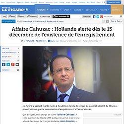 Affaire Cahuzac: Hollande alerté dès le 15 décembre de l'existence de l'enregistrement