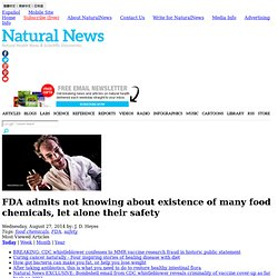FDA admits not knowing about existence of many food chemicals, let alone their safety