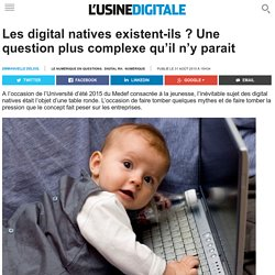 Les digital natives existent-ils ? Une question plus complexe qu'il n'y parait
