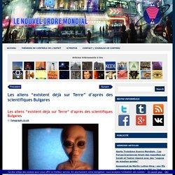 """Les aliens """"existent déjà sur Terre"""" d'après des scientifiques Bulgares"""