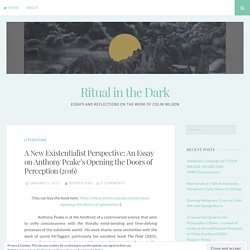 A New Existentialist Perspective: An Essay on Anthony Peake's Opening the Doors of Perception (2016) – Ritual in the Dark