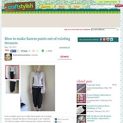 How To Make Harem Pants From Trousers