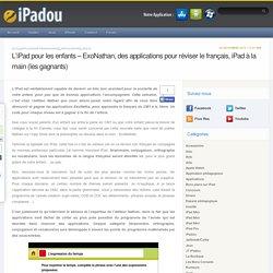 L'iPad pour les enfants - ExoNathan, des applications pour réviser le français iPad à la main (7 codes à gagner)