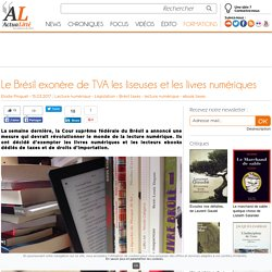 Actualitté 15 mars 2017 Le Brésil exonère de TVA les liseuses et les livres numériques