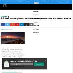 """Proxima b, une exoplanète """"habitable"""" découverte autour de Proxima du Centaure"""