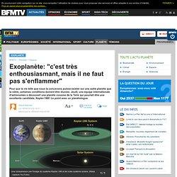 """Exoplanète: """"c'est très enthousiasmant, mais il ne faut pas s'enflammer"""""""