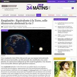 Exoplanète : Equivalente à la Terre, celle découverte abriterait la vie ?