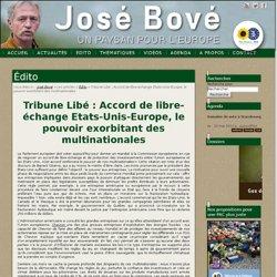 Tribune Libé : Accord de libre-échange Etats-Unis-Europe, le pouvoir exorbitant des multinationales