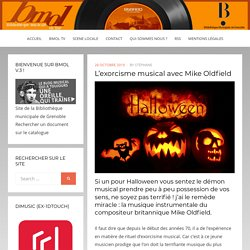 L'exorcisme musical avec Mike Oldfield – Bmol