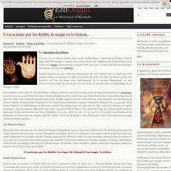 L'exorcisme par les Rabbi, la magie et le Golem… « Magie & Kabbale « Kabbale