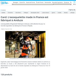 Gard. L'exosquelette made in France est fabriqué à Anduze