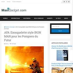 AFA: Exosquelette style IRON MAN pour les Pompiers du Futur