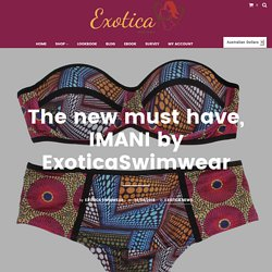 The new must have, IMANI by ExoticaSwimwear – Exotica Swimwear