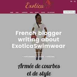 French blogger writing about ExoticaSwimwear – Exotica Swimwear