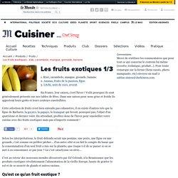 Les fruits exotiques : Kiwi, carambole, mangue, grenade, banane.