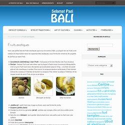 Fruits exotiques d'Asie - Voyage à Bali en Indonésie