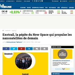 Exotrail, la pépite du New Space qui propulse les nanosatellites de demain
