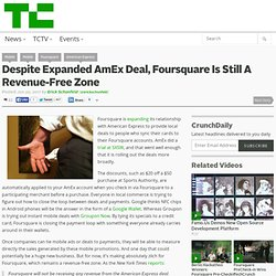 Despite Expanded AmEx Deal, Foursquare Is Still A Revenue-Free Zone