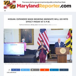 Hogan: Expanded mask-wearing mandate will go into effect Friday at 5 p.m. - MarylandReporter.com