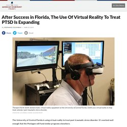 After Success in Florida, The Use Of Virtual Reality To Treat PTSD Is Expanding