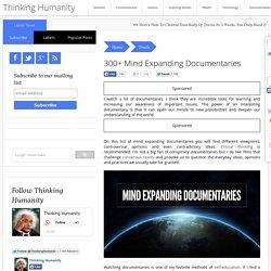 300+ Mind Expanding Documentaries