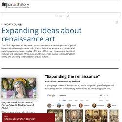 Expanding ideas about renaissance art